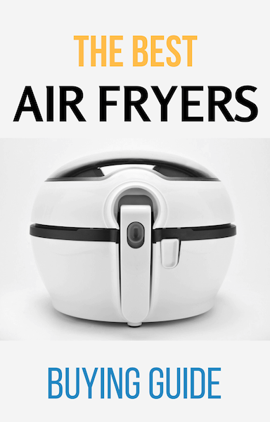 a guide to 2018 air fryer reviews